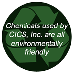 chemicals used by CICS, Inc are all environmentally friendly